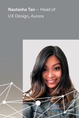 Nastasha Tan, Head of UX Design at Aurora