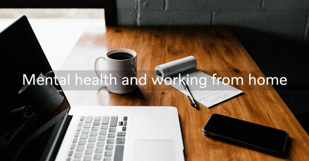 Working better remotely – four ways to improve workplace mental health